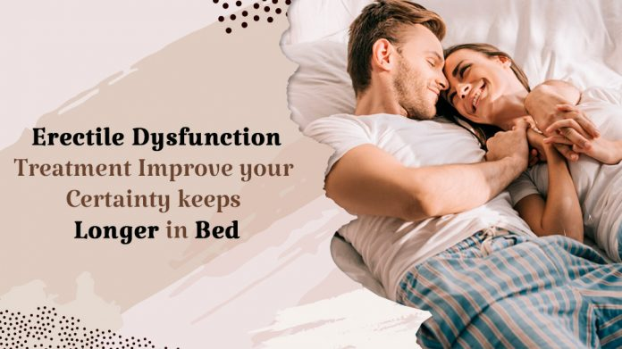 Erectile dysfunction Treatment Improve your Certainty keeps Longer in Bed, Genmedicare